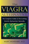 The Viagra Alternative: The Complete Guide to Overcoming Impotence Naturally by Inner Traditions Bear and Company (Paperback, 1999)