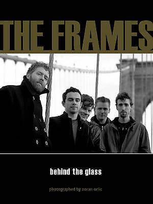 1 of 1 - The Frames: Glen Hansard Behind the Glass by Zoran Orlic, Hardback, 2006