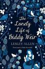 The Lonely Life of Biddy Weir by Lesley Allen (Paperback, 2016)