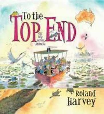 1 of 1 - To the Top End by Roland Harvey *IN STOCK IN MELBOURNE*