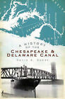 A History of the Chesapeake & Delaware Canal by David A Berry (Paperback / softback, 2010)