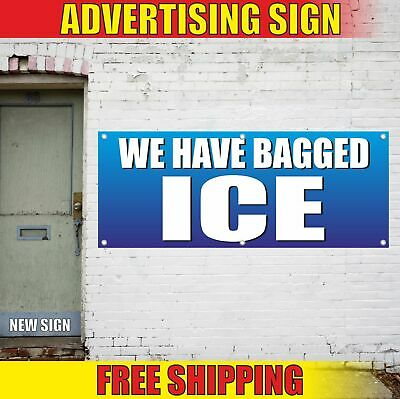 BAG ICE Advertising Banner Vinyl Mesh Decal Sign WE HAVE SELL STORE SHOP BAR