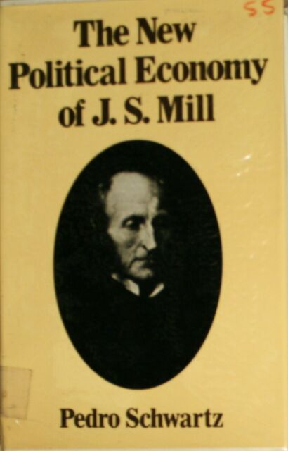 The new political economy of J. S. Mill; [translated from the Spanish], Schwartz
