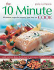 The 10 Minute Cook: 80 Fabulous Recipes for Preparing Great Food Fast by Jenni Fleetwood (Paperback, 2009)