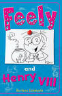 Feely and Henry VIII by Barbara Catchpole (Paperback, 2016)