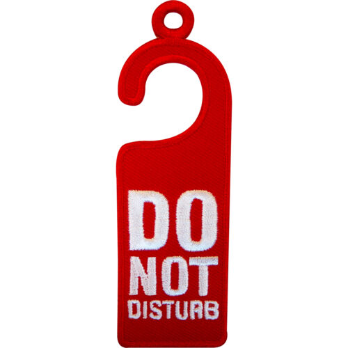 Embroidered Do Not Disturb Iron On Patch Sew On Badge Sign Embroidery Applique