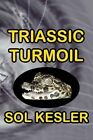 Triassic Turmoil by Sol Kesler (Paperback / softback, 2013)