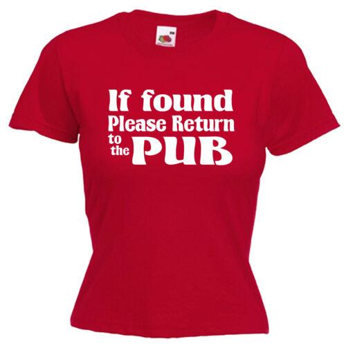 If Found Return Pub Funny Slogan Ladies Lady Fit T Shirt 13 Colours Size 6-16