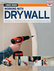 Working with Drywall: Hanging and Finishing Drywall the Professional Way by Editors of CPI (Paperback, 2009)