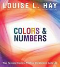 Colours & Numbers: Your Personal Guide to Positive Vibrations in Daily Life by Louise L. Hay (Paperback, 2011)