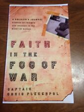 Signed Faith in the Fog of War: A Soldier's Journal by Capt. Chris Plekenpol