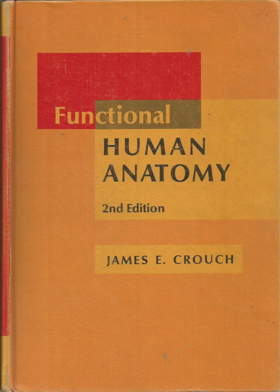 Functional Human Anatomy By James E Crouch 1972 Hardcover Ebay
