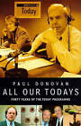 All Our Todays: Forty Years of Radio 4's  Today  Programme by Paul Donovan (Hardback, 1997)