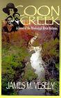 Coon Creek: A Novel of the Mississippi River Bottoms by James M Vesely (Paperback / softback, 2001)