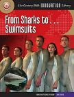 From Sharks To... Swimsuits by Wil Mara (Hardback, 2012)