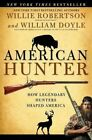 American Hunter: How Legendary Hunters Shaped America by Willie Robertson, William Doyle (Paperback / softback, 2016)