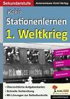Kohls Stationenlernen 1. Weltkrieg von Autorenteam Kohl-Verlag (2015, Taschenbuch)