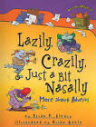 Lazily, Crazily, Just a Bit Nasally: More about Adverbs by Brian P Cleary (Paperback / softback)