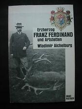 Aichelburg ERZHERZOG FRANZ FERDINAND UND ARTSTETTEN 1983 Melk