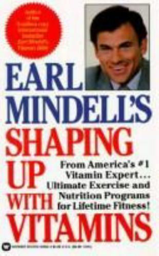 Earl Mindell's Shaping up with Vitamins by Earl L. Mindell