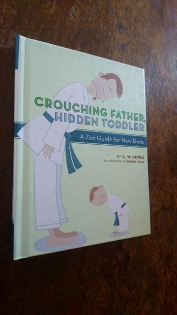 Crouching Father, Hidden Toddler by C.W. Nevius (Hardback, 2006)