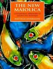 The New Maiolica: Contemporary Approaches to Color and Technique by Matthias Ostermann (Hardback, 1999)