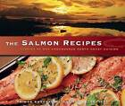The Salmon Recipes: Stories of Our Endangered North Coast Cuisine by New Society Publishers (Paperback, 2013)