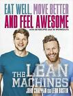 The Lean Machines: Eat Well, Move Better and Feel Awesome by John Chapman, Leon Bustin (Paperback, 2016)