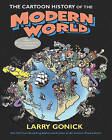 The Cartoon History of the Modern World: From Columbus to the U.S. Constitution: Part 1 by Larry Gonick (Paperback, 2006)