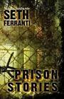 Prison Stories by Seth Ferranti (Paperback / softback, 2007)