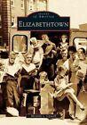 Elizabethtown by Meranda L Caswell (Paperback / softback, 2005)