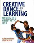 Creative Dance and Learning: Making the Kinesthetic Link by Lynne McNett, Mary Ann Brehm (Paperback, 2015)