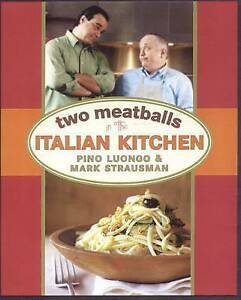 Two-Meatballs-in-the-ITALIAN-KITCHEN-By-Pino-Luongo-amp-Mark-Strausman-H-B-L4