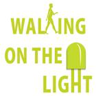 walkingonthelight