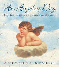 An Angel A Day: The Daily Magic and Inspiration of Angels Neylon, Margaret