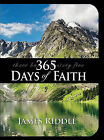 365 Days of Faith by James Riddle (Paperback / softback, 2010)