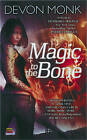 Magic to the Bone by Devon Monk (Paperback, 2008)