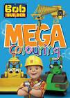 Bob the Builder Mega Colouring by Parragon Book Service Ltd (Paperback, 2016)