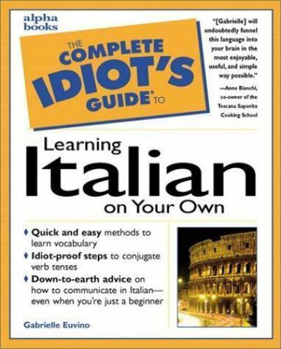 COMPLETE IDIOT'S GUIDE TO LEARNING ITALIAN ON YOUR OWN By Euvino Never used