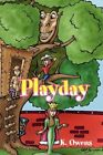 Playday by K Owens 1436331560 Xlibris Corporation 2008 Paperback