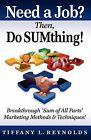 Need a Job? Then, Do Sumthing! by Tiffany L Reynolds (Paperback / softback, 2012)