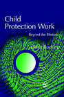 Child Protection Work: Beyond the Rhetoric by Helen Buckley (Paperback, 2003)