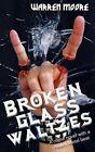 Broken Glass Waltzes by Warren Moore (Paperback / softback, 2013)