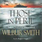 Those in Peril von Wilbur Smith (2014)