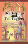 Heartstrings and Tail-Tuggers by Penny Porter (Paperback / softback, 2009)