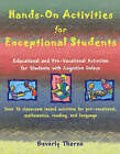 Hands-on Activities for Exceptional Students: Educational and Pre-Vocational Activities for Students with Cognitive Delays by Beverly Thorne (Paperback, 2008)
