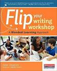 Flip Your Writing Workshop: A Blended Learning Approach by Dana Johansen, Sonja Cherry-Paul (Paperback / softback, 2016)