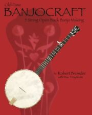 Old time Banjo Craft : 5 String Open Back Banjo Making by Robert Browder (2010, Paperback)