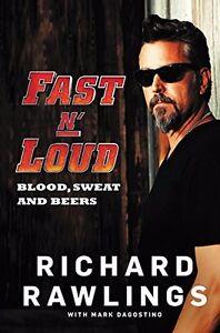 Fast N' Loud - Blood, Sweat & Beers Book Richard Rawlings Gas Monkey Garage NEW.