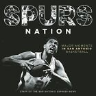 Spurs Nation : Major Moments in San Antonio Basketball by Staff of Staff of the San Antonio Express-News (2016, Hardcover)